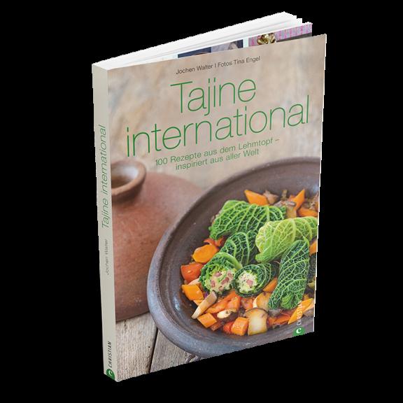 Tajine international 100 Rezepte aus dem Lehmtopf inspiriert aus aller Welt
